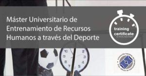 Master Universitario de Entrenamiento de Recursos Humanos a través del Deporte