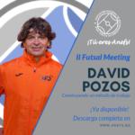 II Futsal Meeting - Ponencia - David Pozos - Construyendo un método de trabajo