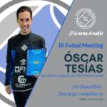 III Futsal Meeting - Ponencia - Óscar Tesías - Identidad y método del JDH de Palma Futsal