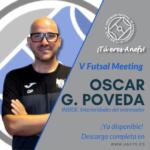 V Futsal Meeting - Ponencia - Óscar G. Poveda - INSIDE: Interioridades del entrenador